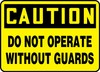 Contractor Preferred OSHA Caution Corrugated Plastic Sign: Do Not Operate Without Guards